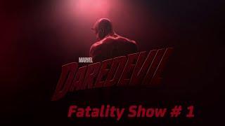 Fatality Show # 1 - Daredevil / Сорвиголова