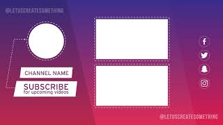 BEST YouTube Outro/End Screens TEMPLATE 1 #LetUsCreateSomething