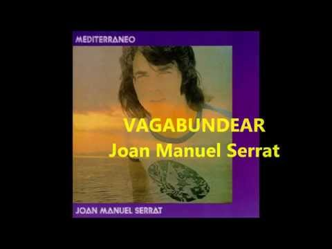 VAGABUNDEAR Joan Manuel Serrat Letra y música