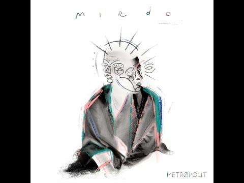 Metrópolit - Miedo [Audio Oficial]