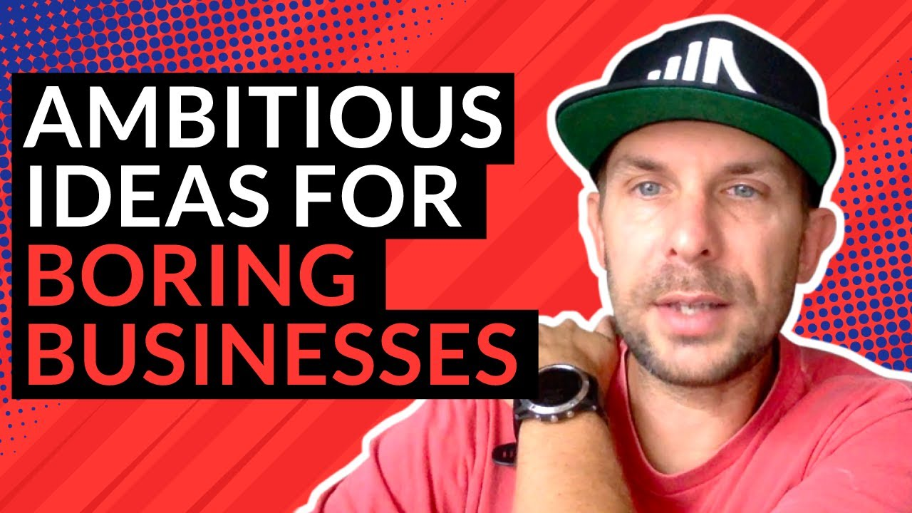 Generating Ambitious Ideas For Boring Businesses
