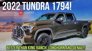 All New 2022 Toyota Tundra 1794! King Ranch Killer?