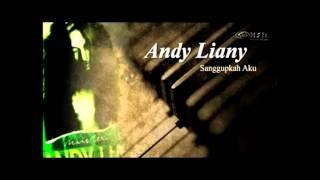 Andy Liany-Sanggupkah Lirik