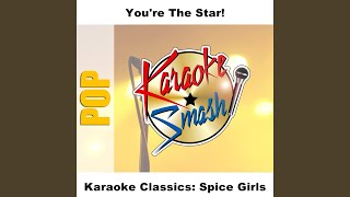 Never Give Up On The Good Times (Karaoke-Version) As Made Famous By: Spice Girls