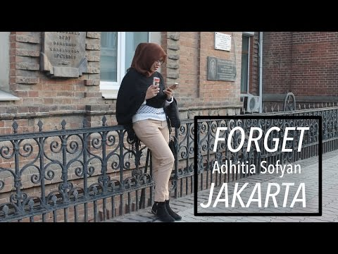 Forget Jakarta by Adhitia Sofyan (Cover Music Video)