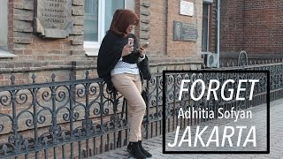 Video Forget Jakarta by Adhitia Sofyan (Cover Music Video) download MP3, 3GP, MP4, WEBM, AVI, FLV Juni 2018