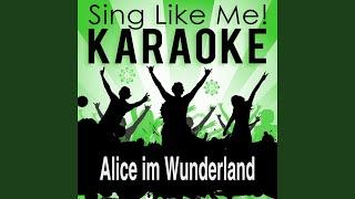 Alice im Wunderland (Karaoke Version) (Originally Performed By Helene Fischer)