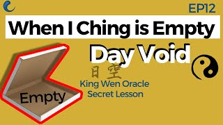 When I Ching is death and empty - DAY VOID | EP12 King Wen Lesson | Wen Wang Gua | AK Guru