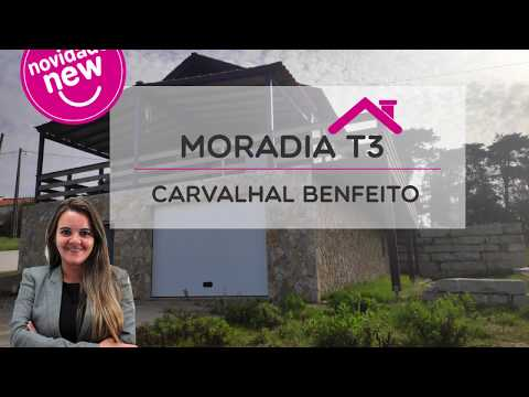 Moradia T3 - Carvalhal Benfeito