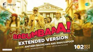 Badumbaaa - Zumba Zumba  Extended Version  102 Not Out   Full Song   Amitabh Bachchan   Rishi Kapoor