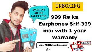 AMBRANE METAL EARPHONES || 999Rs ka earphones Srif 399 mai with 1 year Warranty || Flipkart