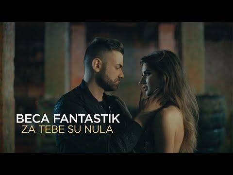 Смотреть клип Beca Fantastik - Za Tebe Su Nula
