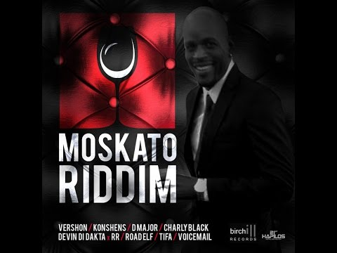MOSKATO RIDDIM MIX FT. KONSHENS, VERSHON, CHARLY BLACK & MORE {DJ SUPARIFIC}