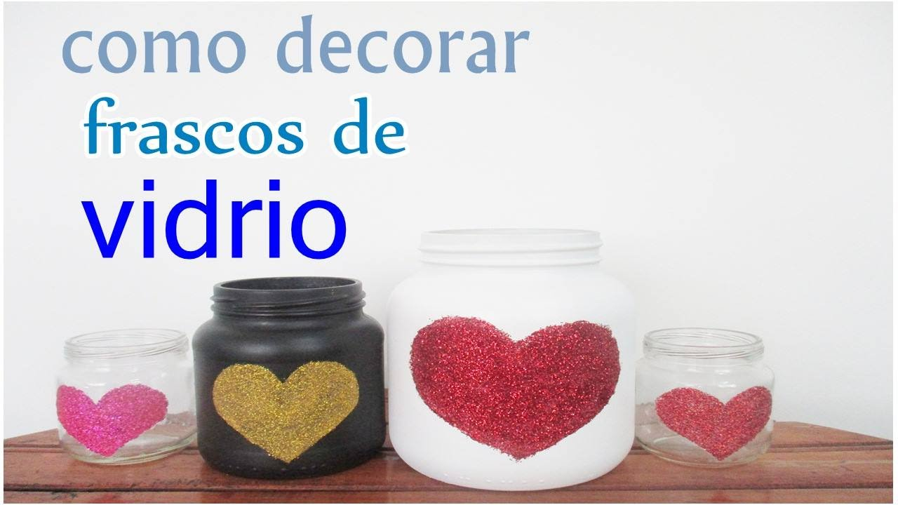 Como decorar frascos de vidrio youtube for Ideas para decorar frascos de vidrio