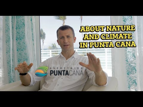 About The Nature And Climate In Punta Cana - Weather In Punta Cana - What To Do In Punta Cana