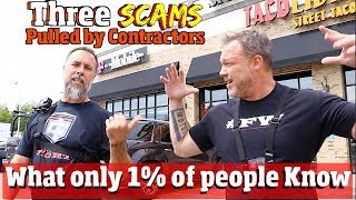 3 Scams Contractors use to Fraud Customers &  How to protect yourself