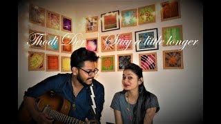 Thodi Der   Stay a little longer    Half Girlfriend   feat. Shalki Joshi   Aniket Shivhare