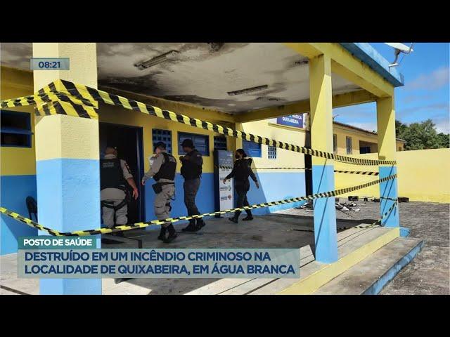 Posto de saúde: Destruído em um incêndio criminoso na localidade de Quixabeira, em Água Branca