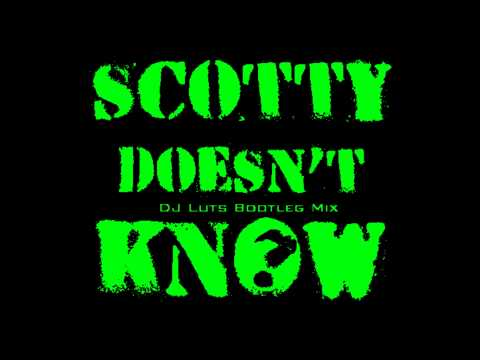 Lustra  Scotty doesnt know DJ Luts Bootleg Mix