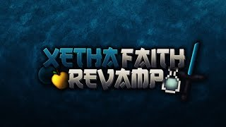 Xetha Faith Revamp Pack Release