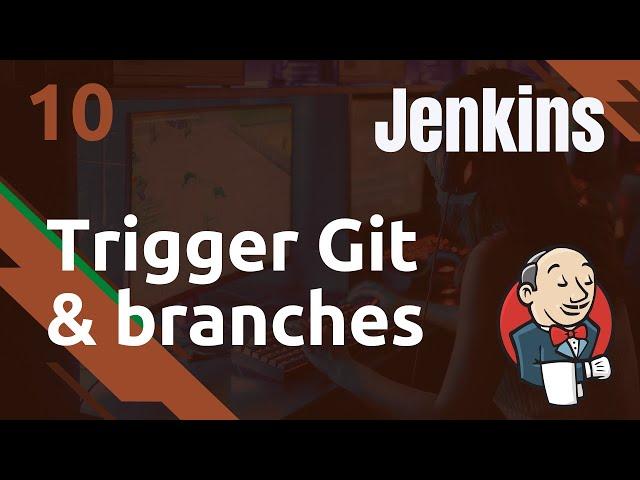 Jenkins - 10. Le trigger Git pour déclencher le build