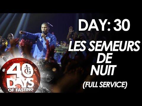 Pasteur Gregory Toussaint | 40-DAY FAST - DAY 30 | Les Semeurs de Nuit
