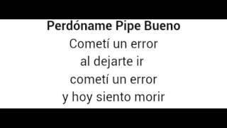 Perdoname - Pipe Bueno ( versión romantica)