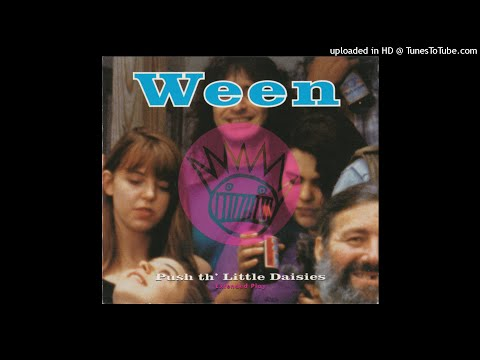 Ween - Push Th' Little Daisies (1993)