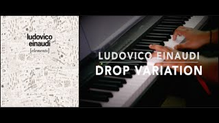 Ludovico Einaudi - Drop Variation (Piano Cover) | Sachin Sen