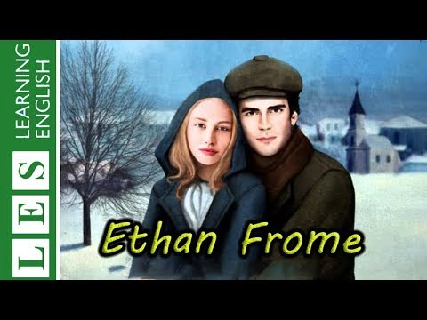 Learn English Through Story ★ Subtitles: Ethan Frome (level 3)