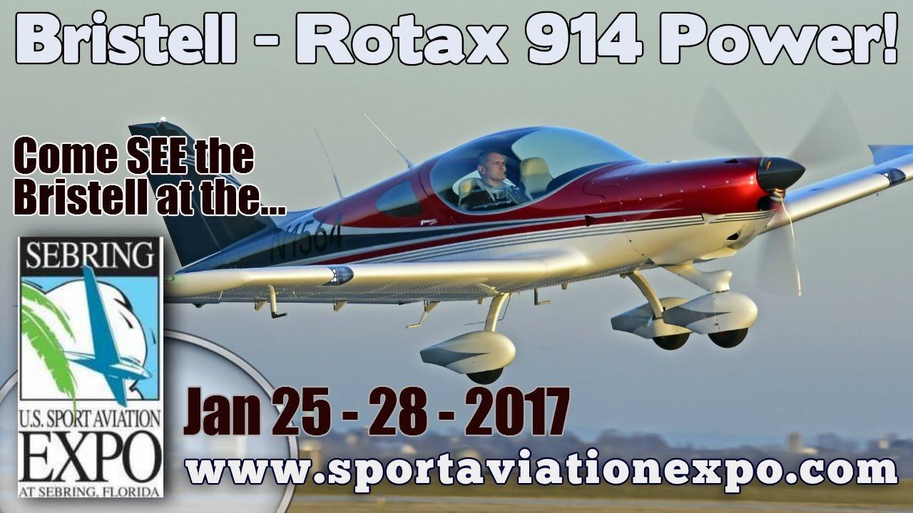 Rotax 914 powered BRISTELL, Sport Aviation Expo Sebring Florida Jan  25th –  28th, 2017