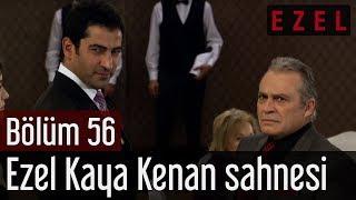 Ezel 56.Bölüm Ezel Kaya Kenan Sahnesi
