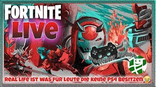 Real Life is for people who don't own PS4! 🔴 Fortnite Season 10 *LIVE* [PS4Pro][german]