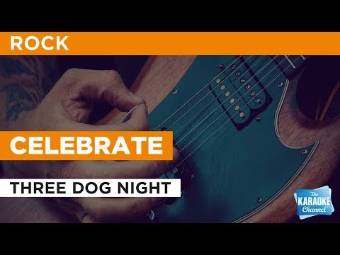 "Celebrate in the Style of ""Three Dog Night"" karaoke video with lyrics (no lead vocal)"