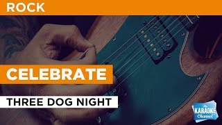 """Celebrate in the Style of """"Three Dog Night"""" karaoke video with lyrics (no lead vocal)"""