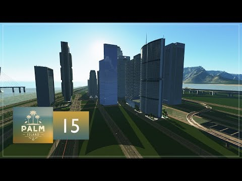 Cities Skylines: Palm Island — EP15 — Downtown Palm Island - Union Station