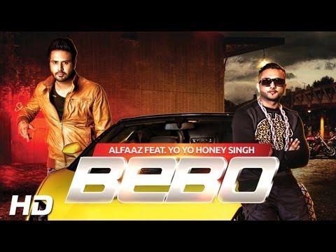BEBO  Alfaaz Feat Yo Yo Honey Singh  Brand New Punjabi Songs 2013  Full HD