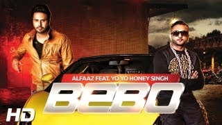 vuclip BEBO | Alfaaz Feat. Yo Yo Honey Singh | Brand New Punjabi Songs 2013 | Full HD