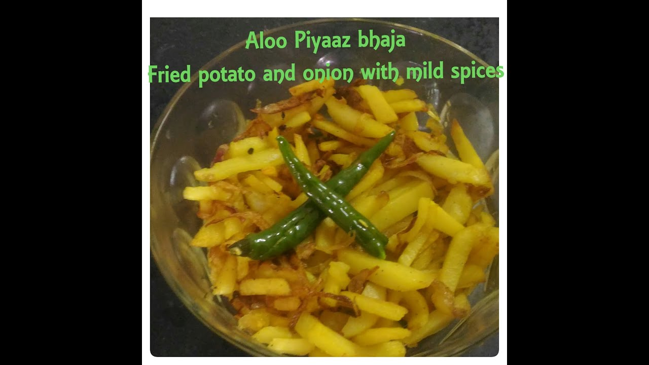 Aloo Piyaaz Bhaja Fried Potatoes And Onion With Simple Spices Alu Pyaaz Sabzi