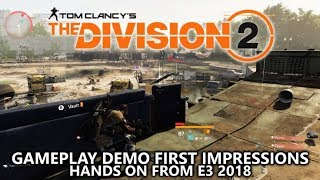 The Division 2 - Gameplay Demo - First Impressions - Hands-On from E3 2018 (4k)