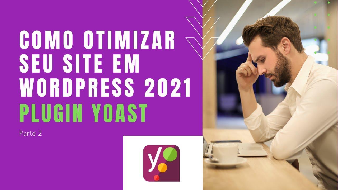 Download Yoast seo wordpress tutorial 2021 - Como otimizar site Wordpress Parte 2