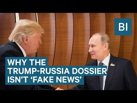 An Investigative Reporter Explains Why The Trump-Russia Dossier Is Not 'Fake News'