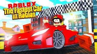 ROBLOX - VEHICLE SIMULATOR - THE FASTEST CAR IN ROBLOX?!