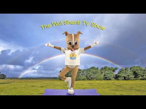 The Wuf Shanti TV Show #2 (Yoga and Meditation for Kids)