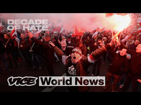 Poland's Far Right Are Attacking Everyone They Hate | Decade of Hate