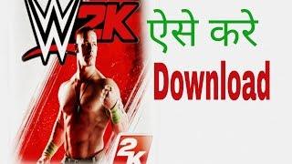 [Hindi] How To Download Wwe 2k Game In Android Easy