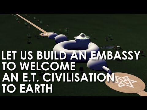 Let us build an Embassy to welcome an Extraterrestrial civilization to Earth
