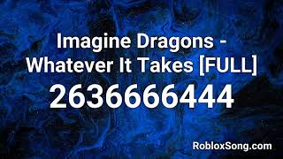 Audio Code For Roblox Whatever It Takes Imagine Dragons Whatever It Takes Full Roblox Id Roblox Music Code Youtube