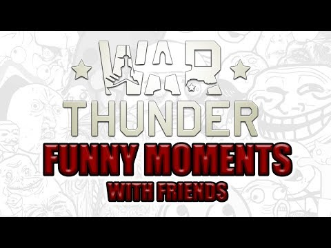 War Thunder With FRIENDS - fPVenom TROLLED & Getting UPTIERED (War Thunder FUNNY MOMENTS)