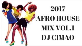 2017 AFRO HOUSE MIX VOL 1   DJ CIMAO